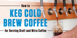 Kegging-Cold-Brew-Coffee-For-Draft-Nitro-Coffee